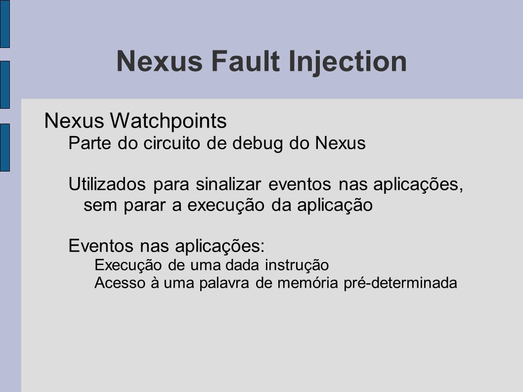 Nexus Fault Injection Nexus Watchpoints