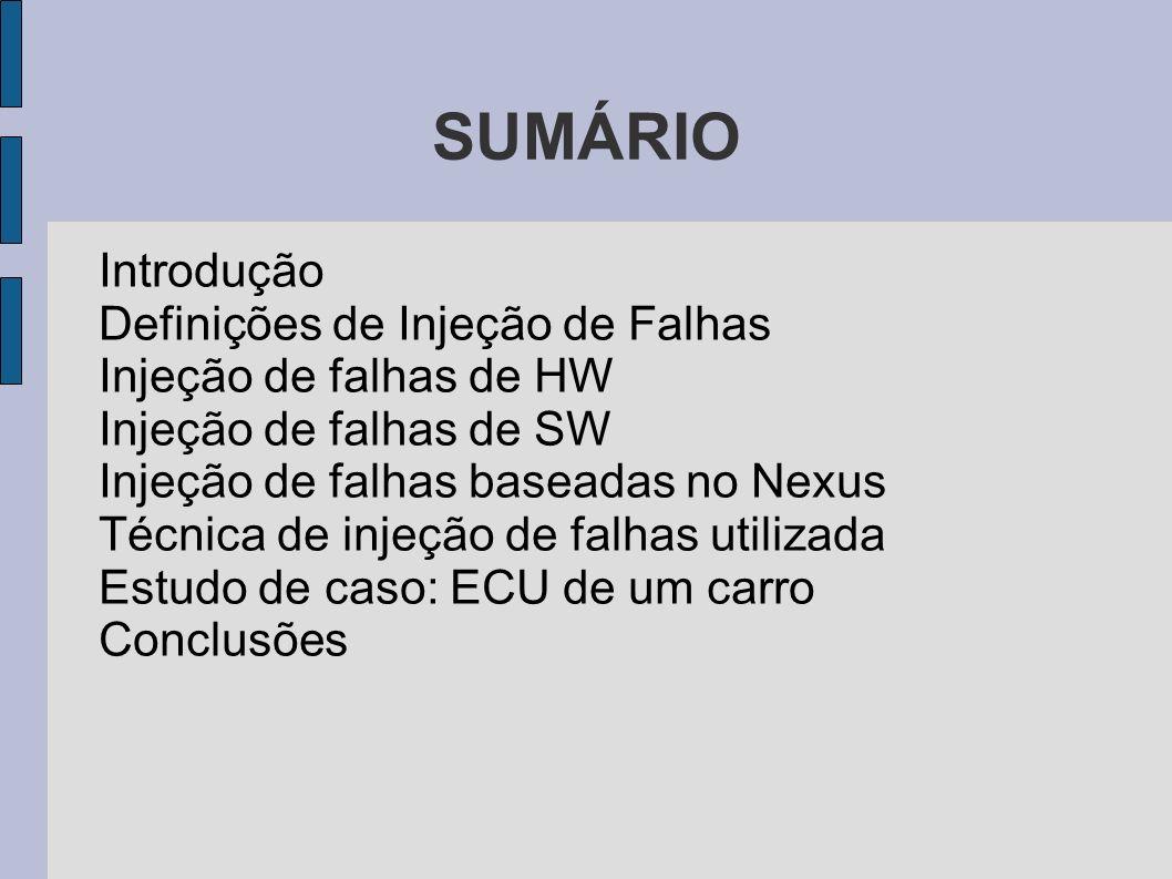 SUMÁRIO Introdução Definições de Injeção de Falhas