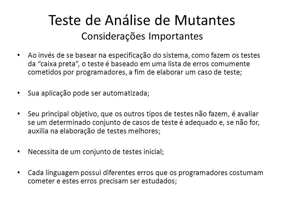 Teste de Análise de Mutantes Considerações Importantes