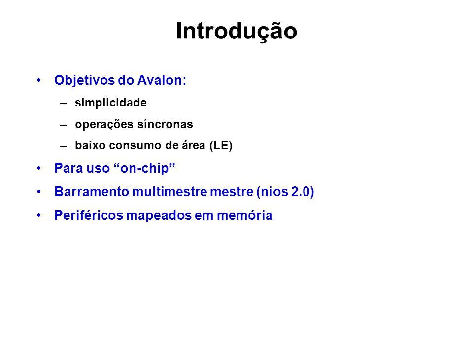 Introdução Objetivos do Avalon: Para uso on-chip