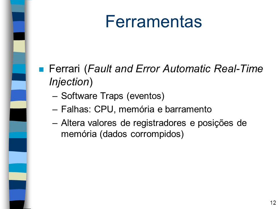 Ferramentas Ferrari (Fault and Error Automatic Real-Time Injection)