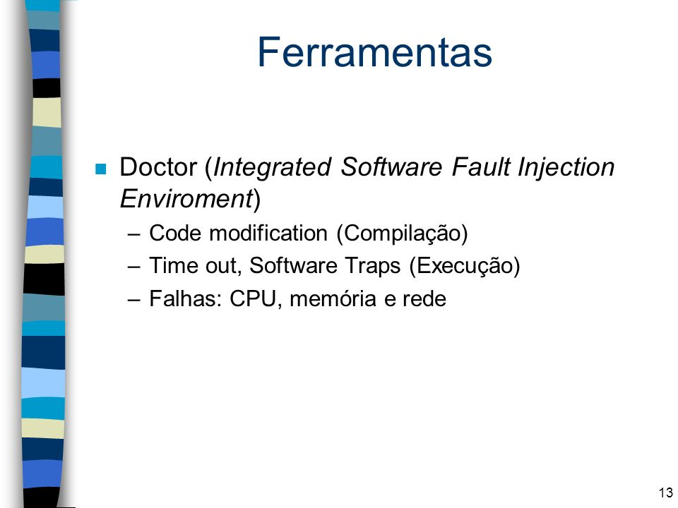 Ferramentas Doctor (Integrated Software Fault Injection Enviroment)