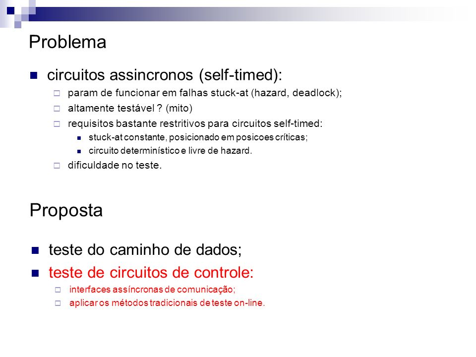 Problema Proposta circuitos assincronos (self-timed):