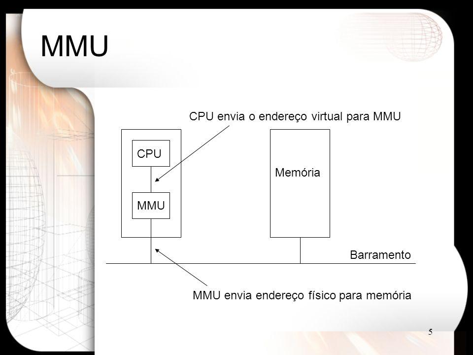 MMU CPU envia o endereço virtual para MMU CPU Memória MMU Barramento