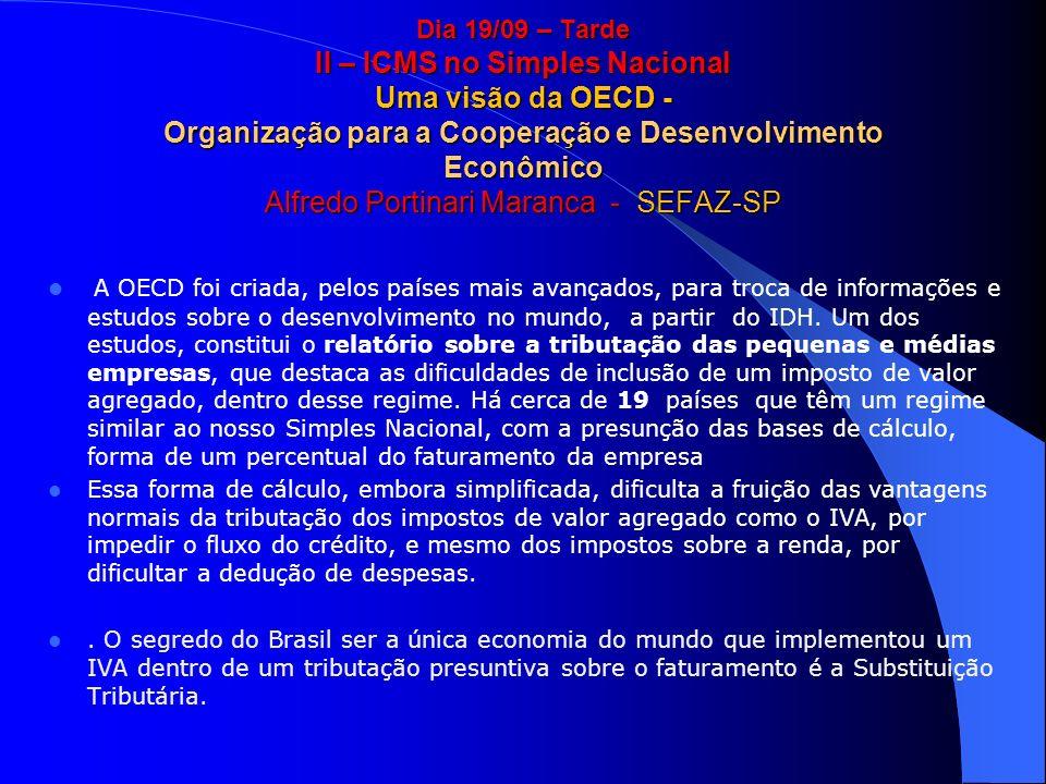 Dia 19/09 – Tarde II – ICMS no Simples Nacional Uma visão da OECD - Organização para a Cooperação e Desenvolvimento Econômico Alfredo Portinari Maranca - SEFAZ-SP