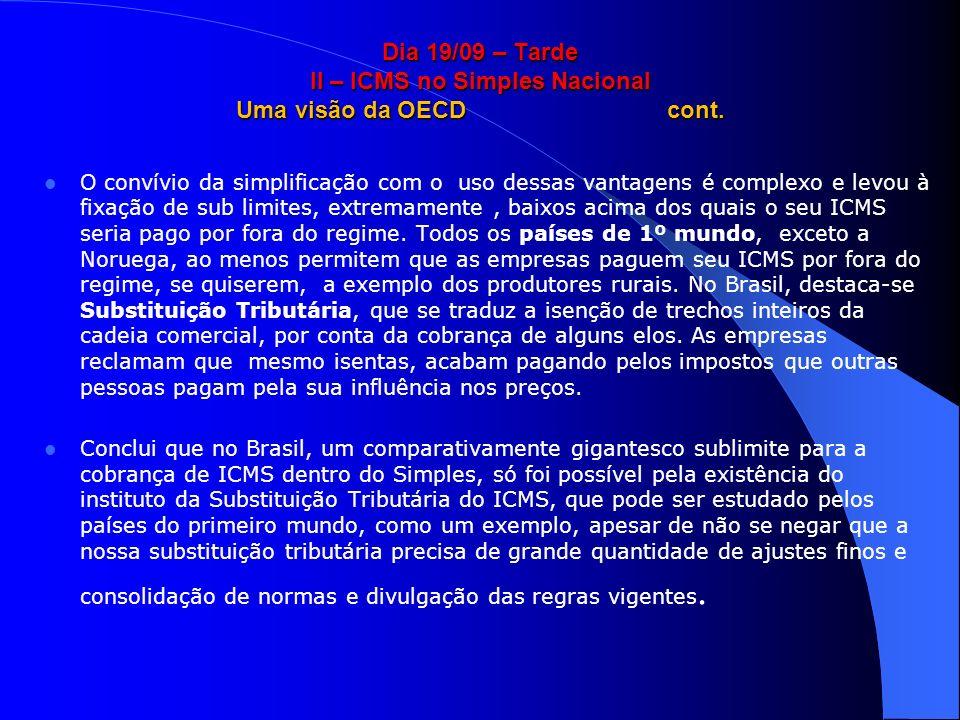 Dia 19/09 – Tarde II – ICMS no Simples Nacional Uma visão da OECD cont.
