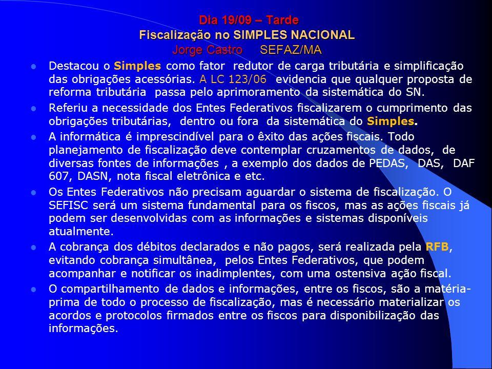 Dia 19/09 – Tarde Fiscalização no SIMPLES NACIONAL Jorge Castro SEFAZ/MA
