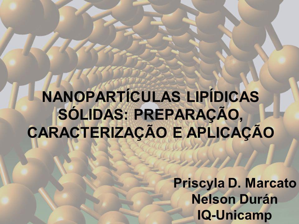 NANOPARTÍCULAS LIPÍDICAS SÓLIDAS: PREPARAÇÃO, CARACTERIZAÇÃO E APLICAÇÃO