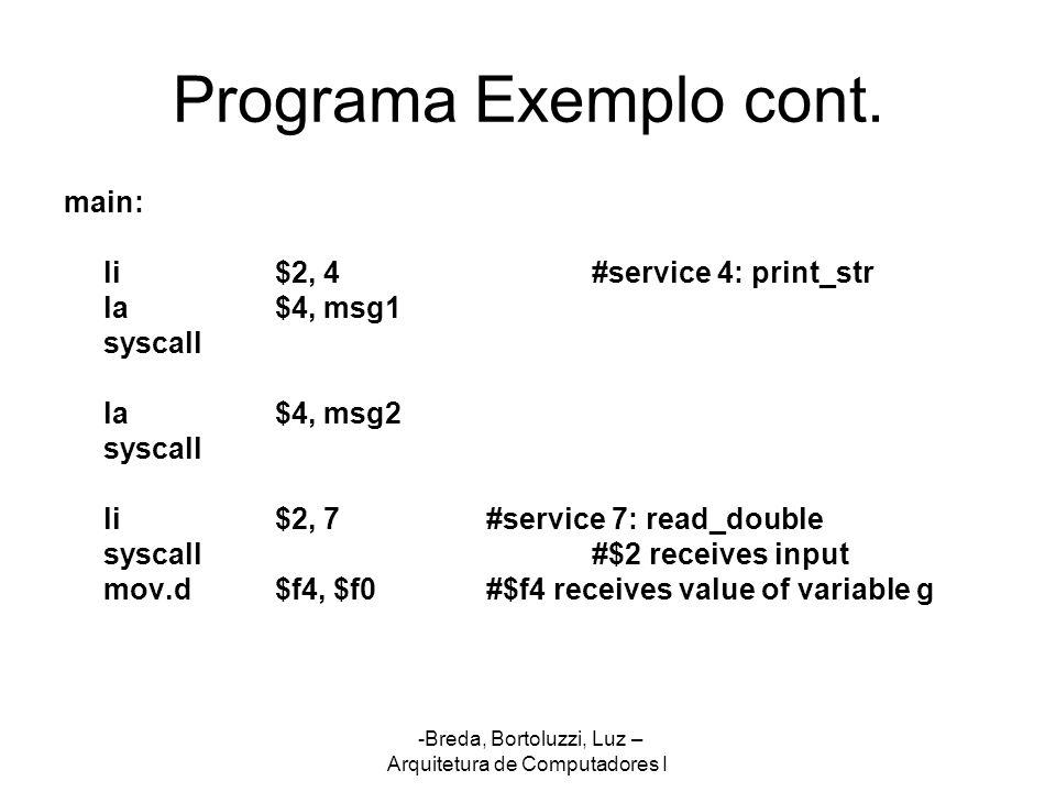 Programa Exemplo cont. main: li $2, 4 #service 4: print_str