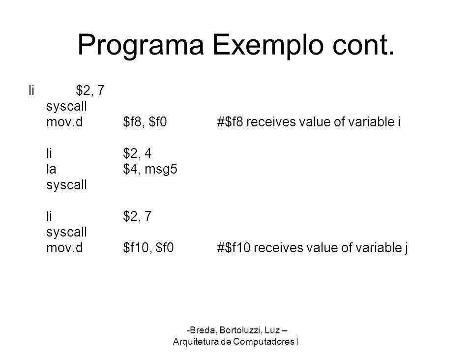 Programa Exemplo cont. li $2, 7 syscall