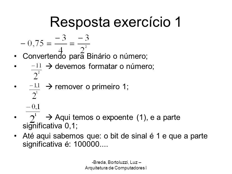 Resposta exercício 1 Convertendo para Binário o número;