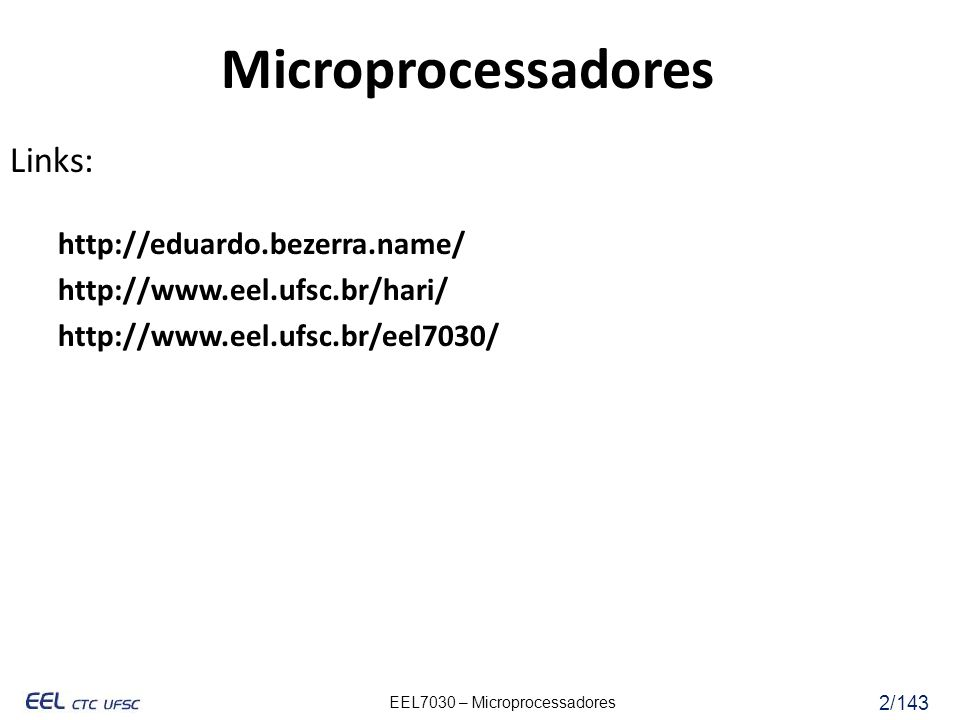 Microprocessadores Links: http://eduardo.bezerra.name/