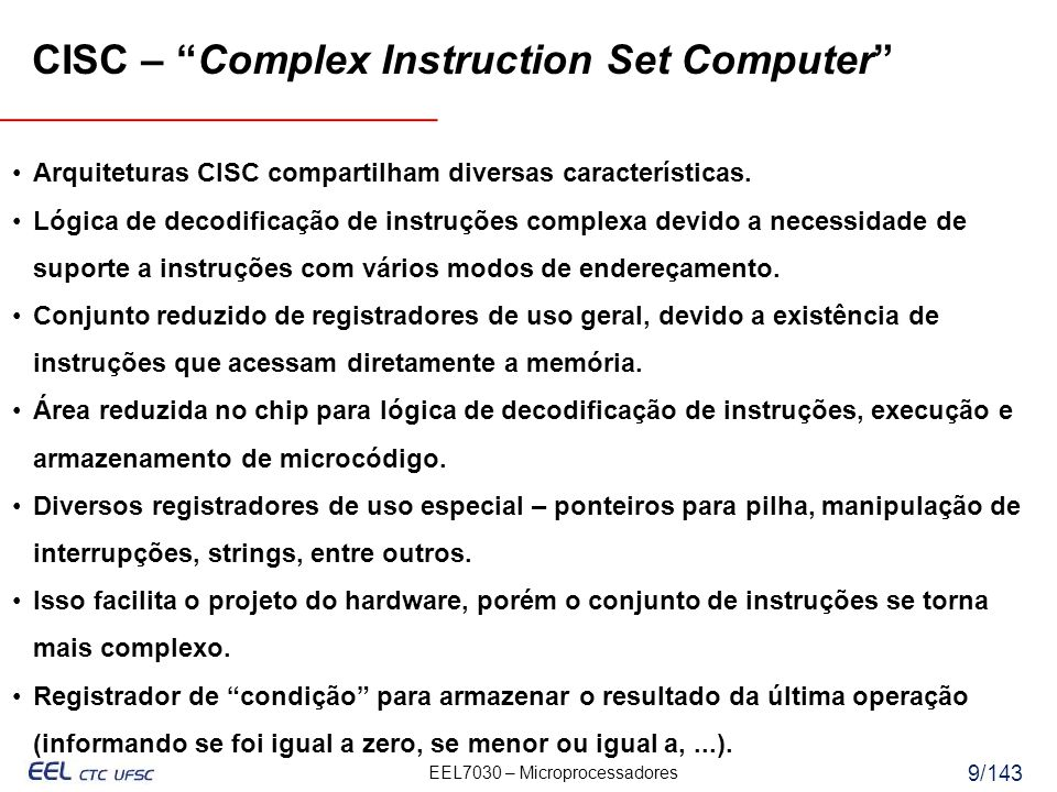 CISC – Complex Instruction Set Computer
