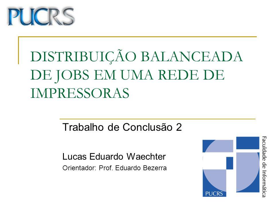 DISTRIBUIÇÃO BALANCEADA DE JOBS EM UMA REDE DE IMPRESSORAS