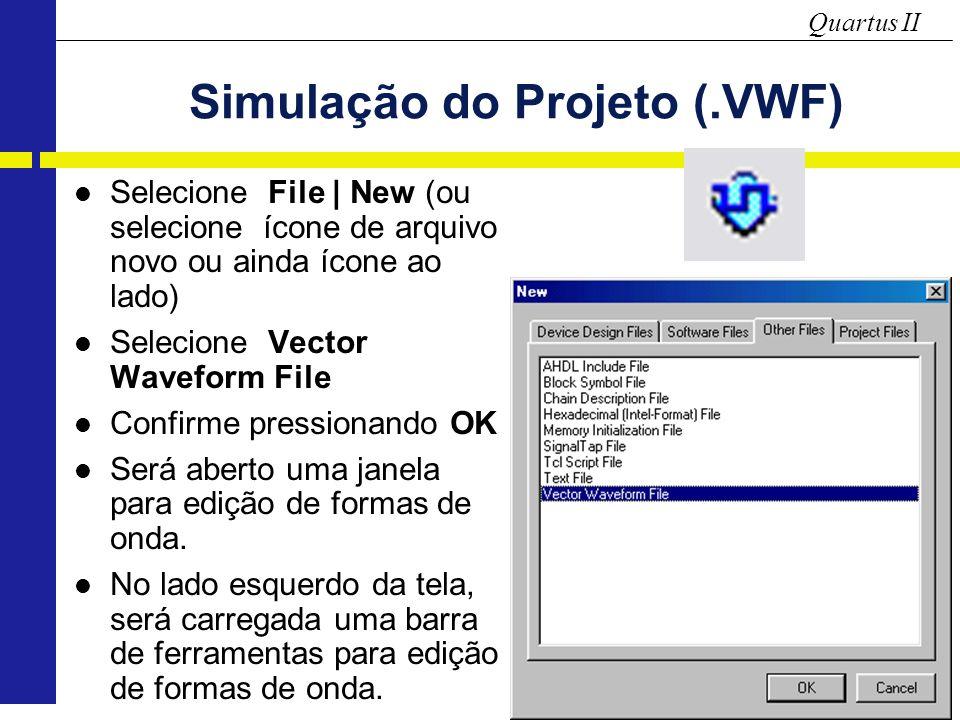 Simulação do Projeto (.VWF)