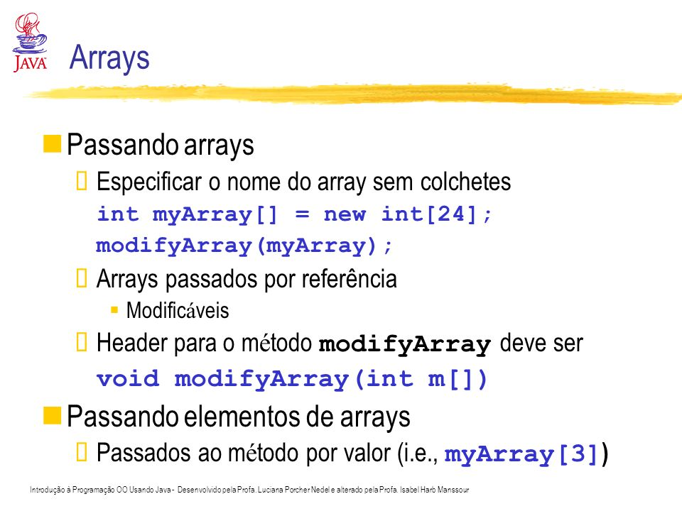 Arrays Passando arrays Passando elementos de arrays