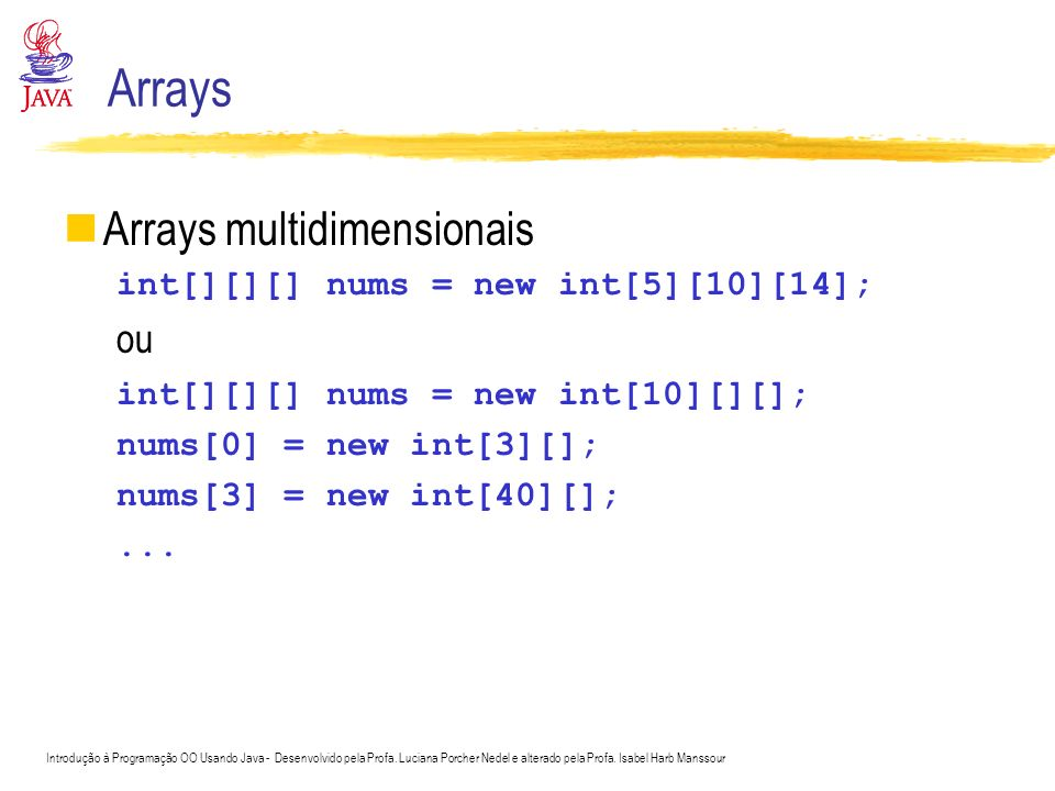 Arrays Arrays multidimensionais ou