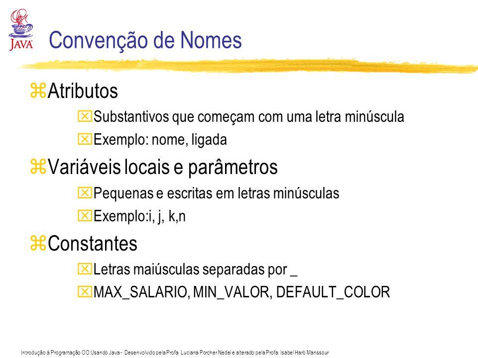 Convenção de Nomes Atributos Variáveis locais e parâmetros Constantes