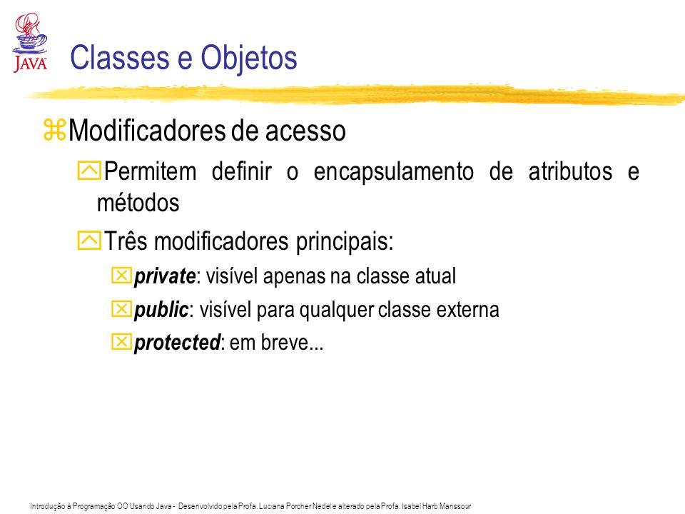Classes e Objetos Modificadores de acesso