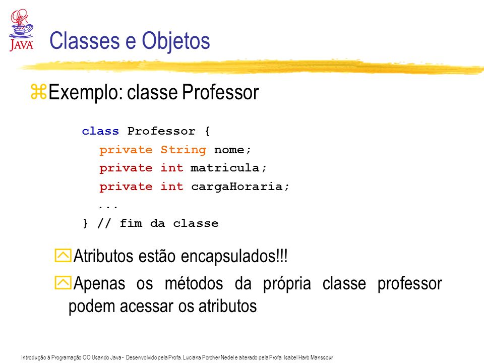 Classes e Objetos Exemplo: classe Professor