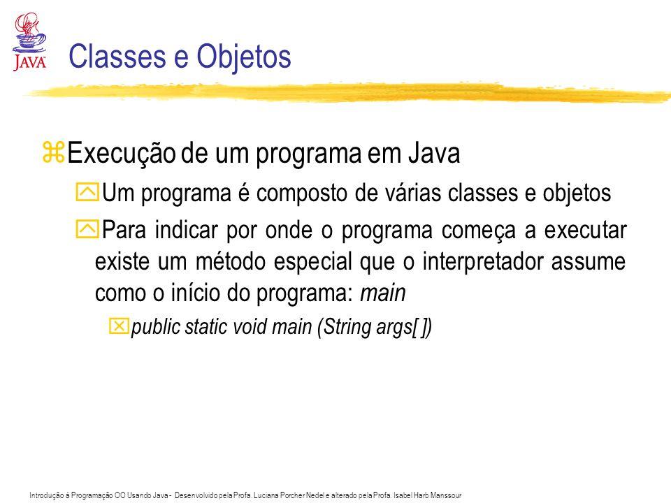 Classes e Objetos Execução de um programa em Java