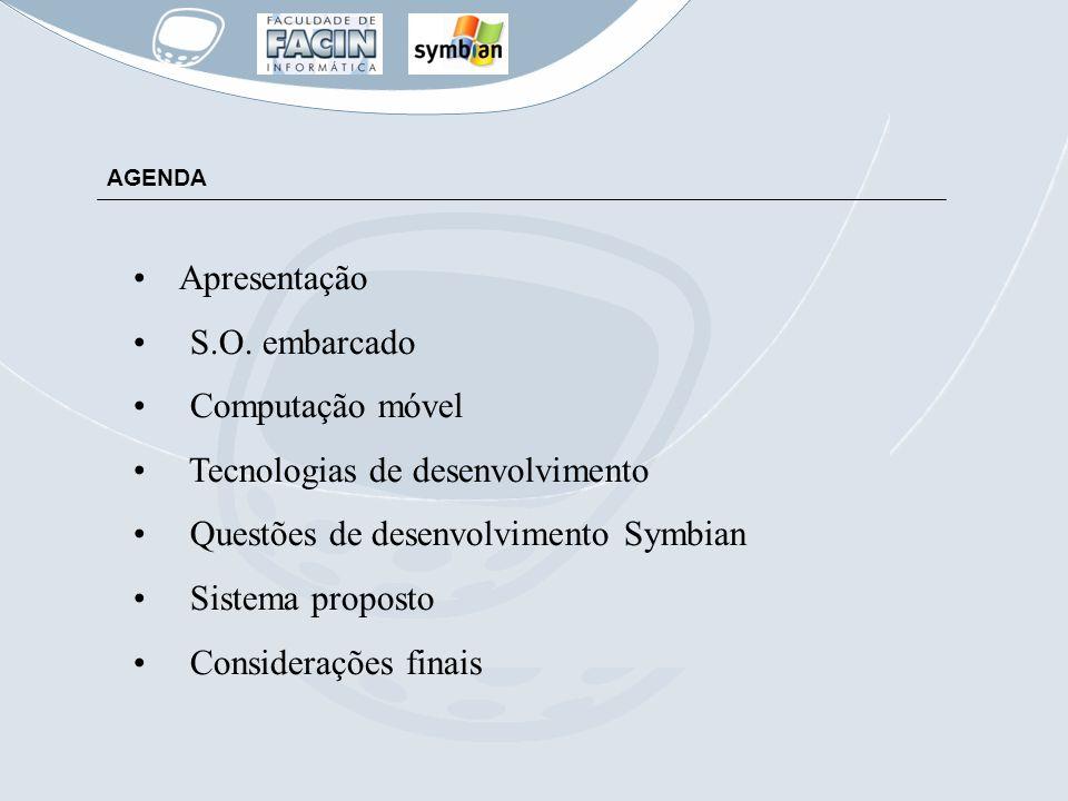 Tecnologias de desenvolvimento Questões de desenvolvimento Symbian