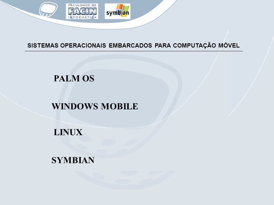 PALM OS WINDOWS MOBILE LINUX SYMBIAN