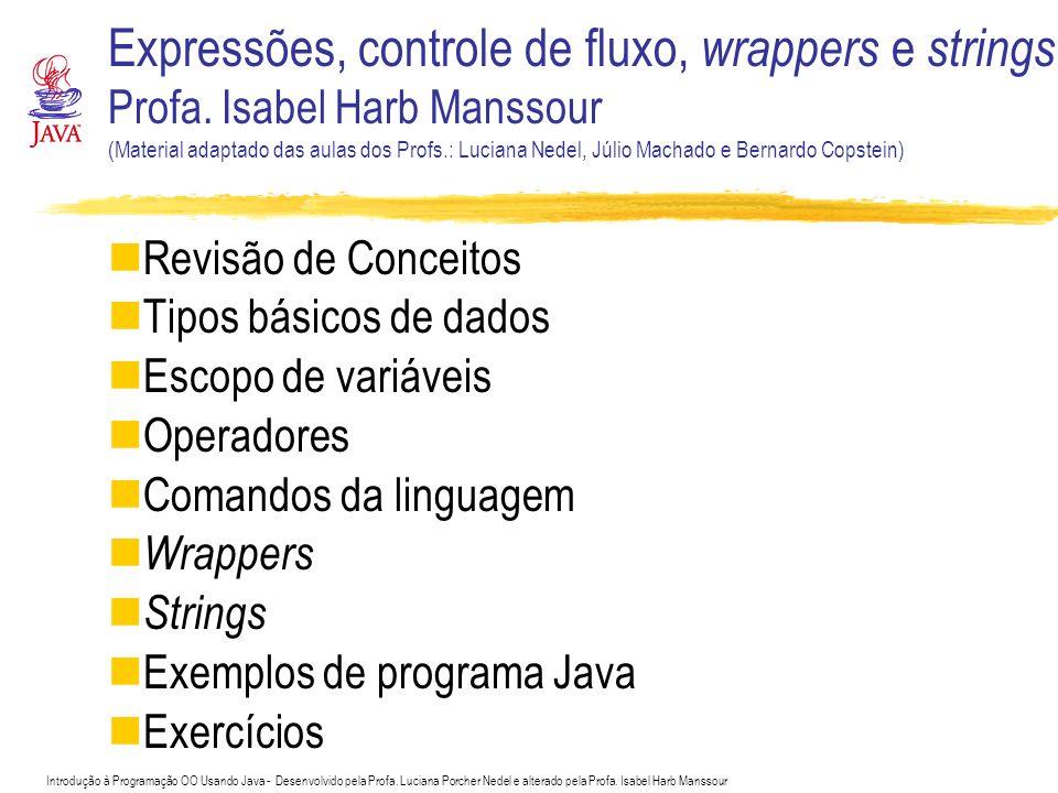 Expressões, controle de fluxo, wrappers e strings Profa