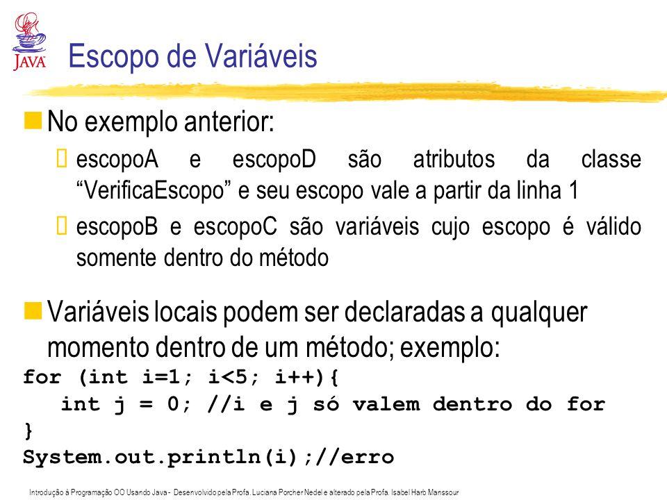 Escopo de Variáveis No exemplo anterior: