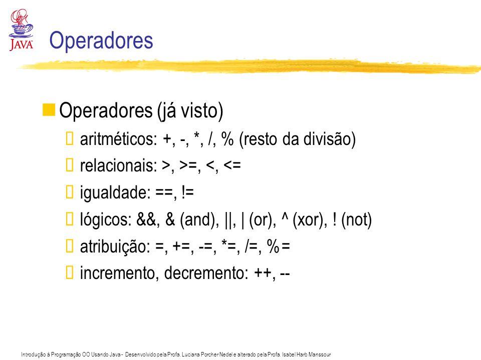 Operadores Operadores (já visto) Precedência de operadores
