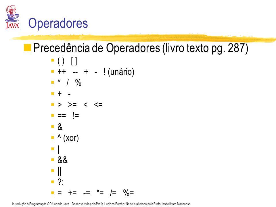 Operadores Precedência de Operadores (livro texto pg. 287)