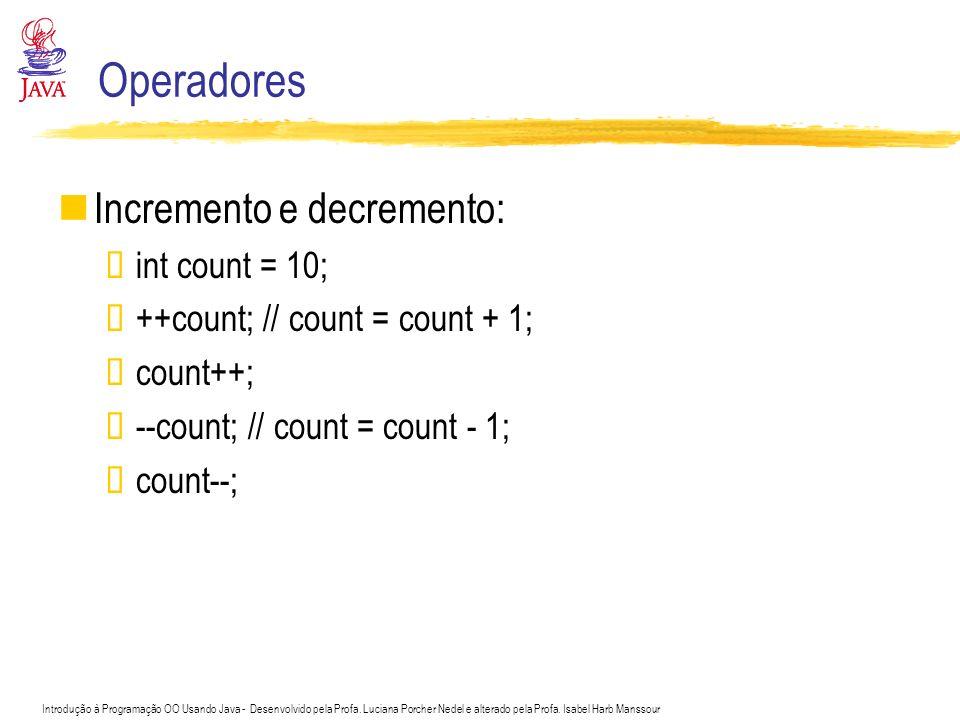 Operadores Incremento e decremento: int count = 10;