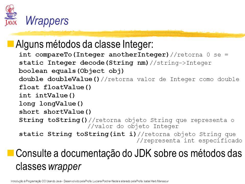 Wrappers Alguns métodos da classe Integer: