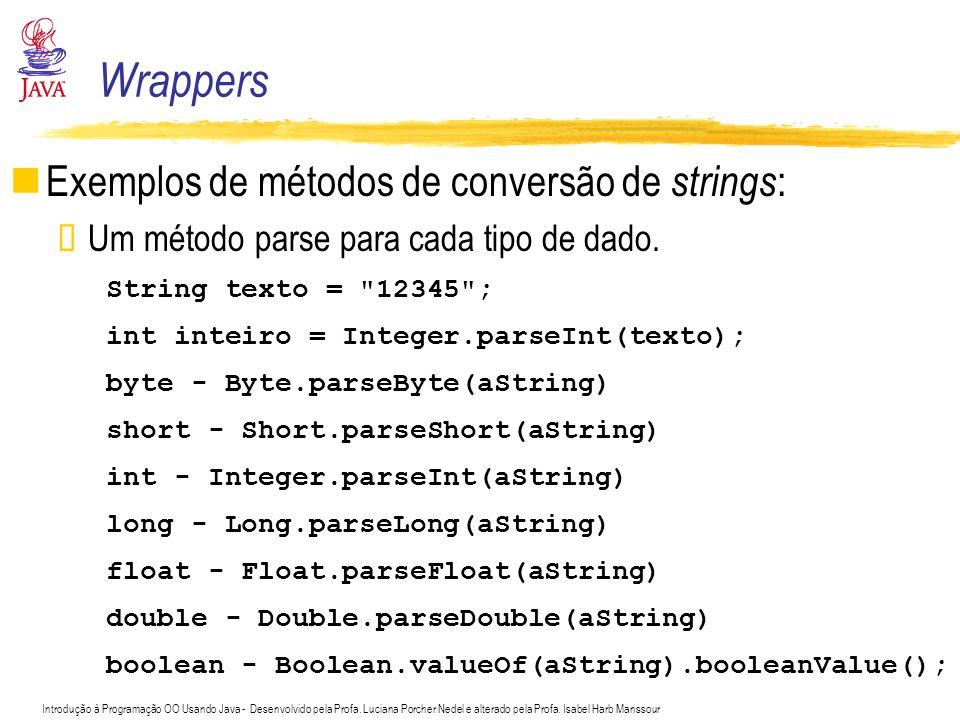 Wrappers Exemplos de métodos de conversão de strings: