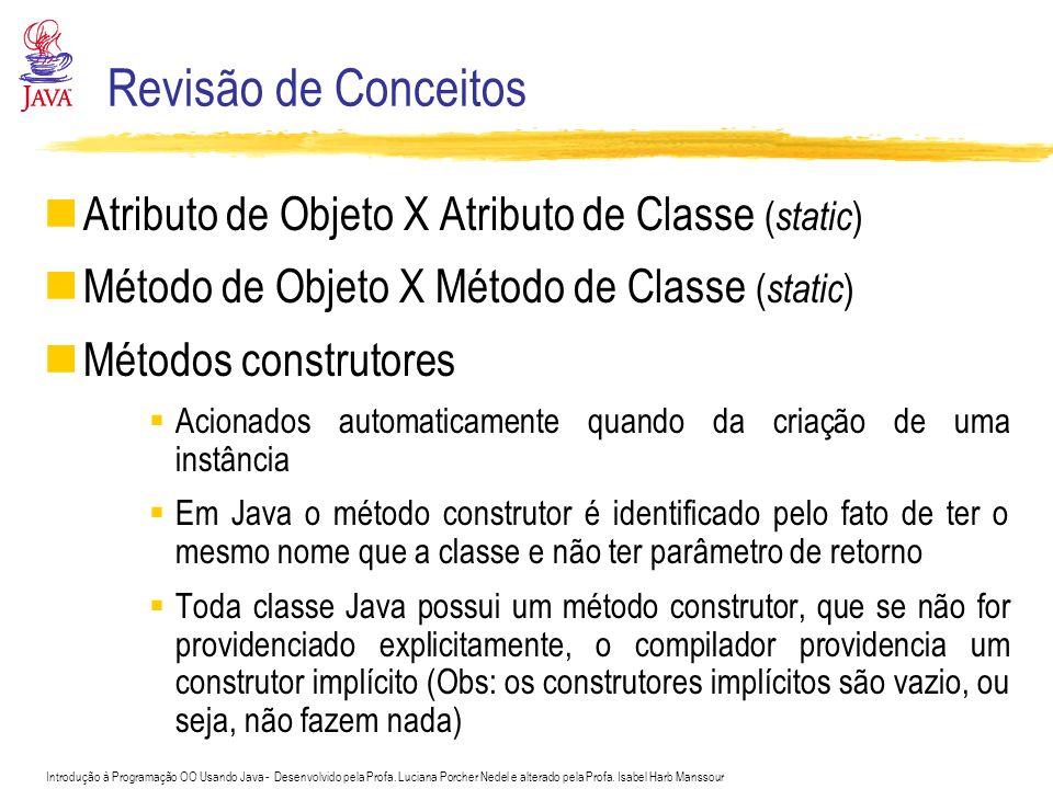 Revisão de Conceitos Atributo de Objeto X Atributo de Classe (static)