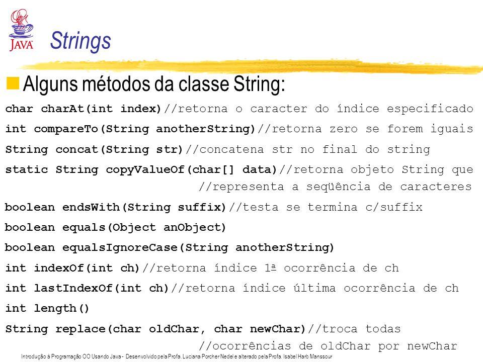 Strings Alguns métodos da classe String: