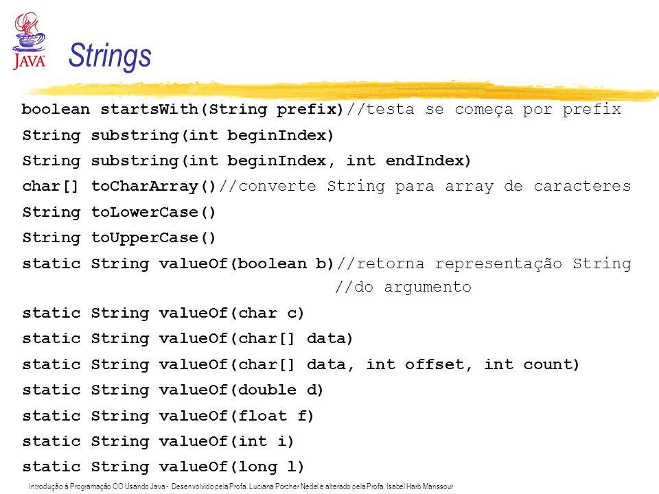 Strings boolean startsWith(String prefix)//testa se começa por prefix