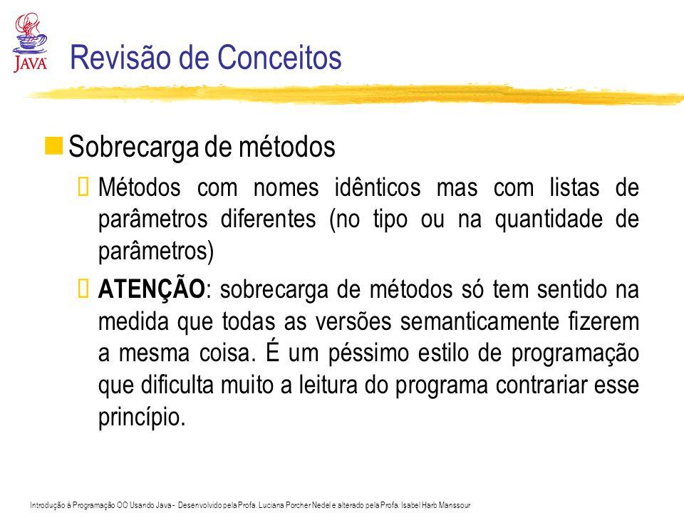 Revisão de Conceitos Sobrecarga de métodos