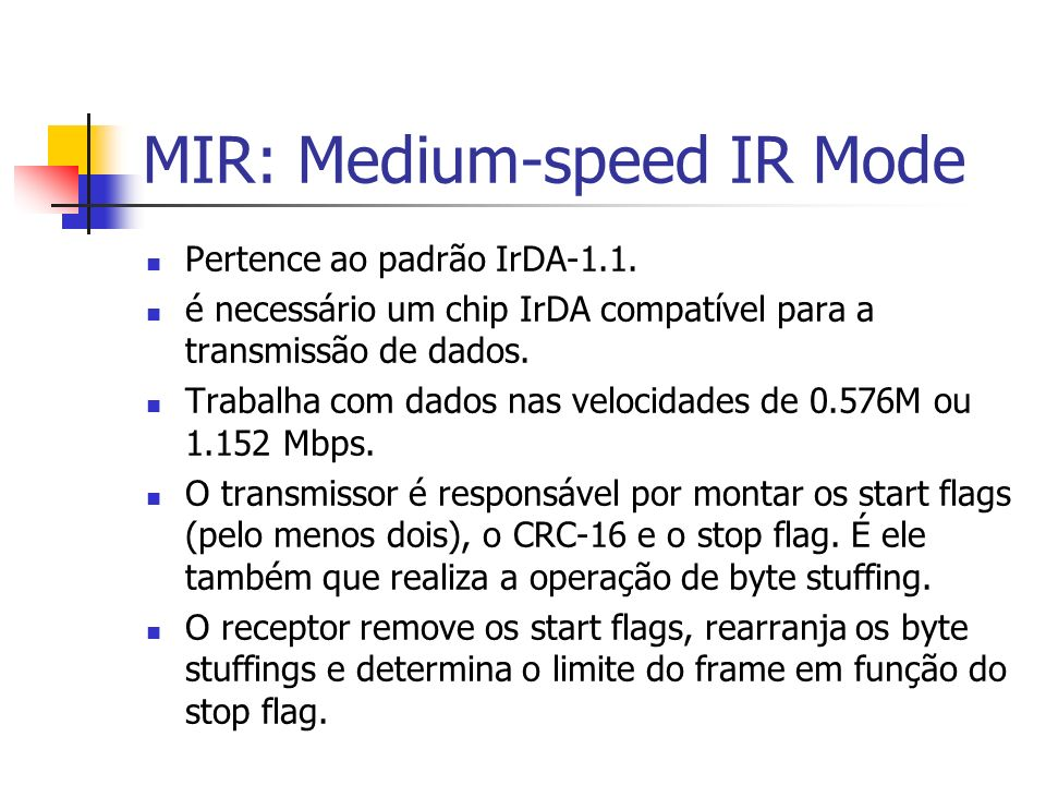 MIR: Medium-speed IR Mode