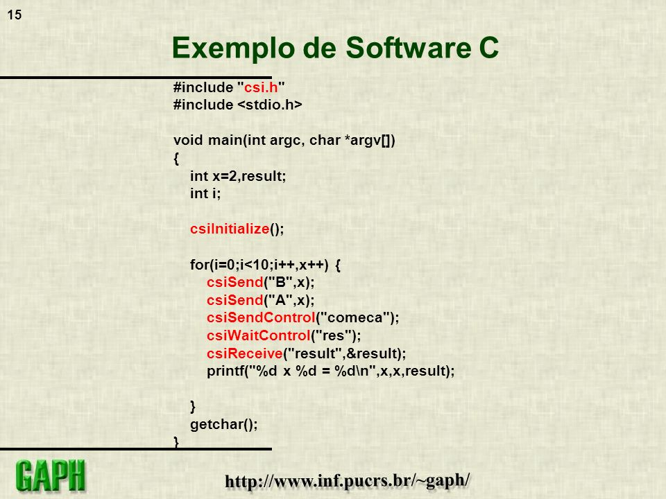 Exemplo de Software C #include csi.h #include <stdio.h>