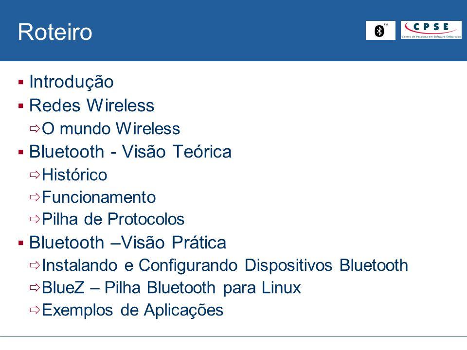 Roteiro Introdução Redes Wireless Bluetooth - Visão Teórica