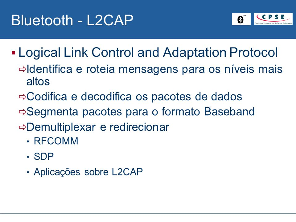 Bluetooth - L2CAP Logical Link Control and Adaptation Protocol