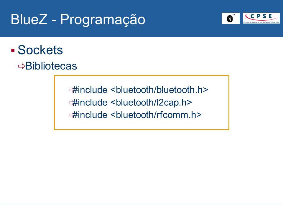 BlueZ - Programação Sockets Bibliotecas