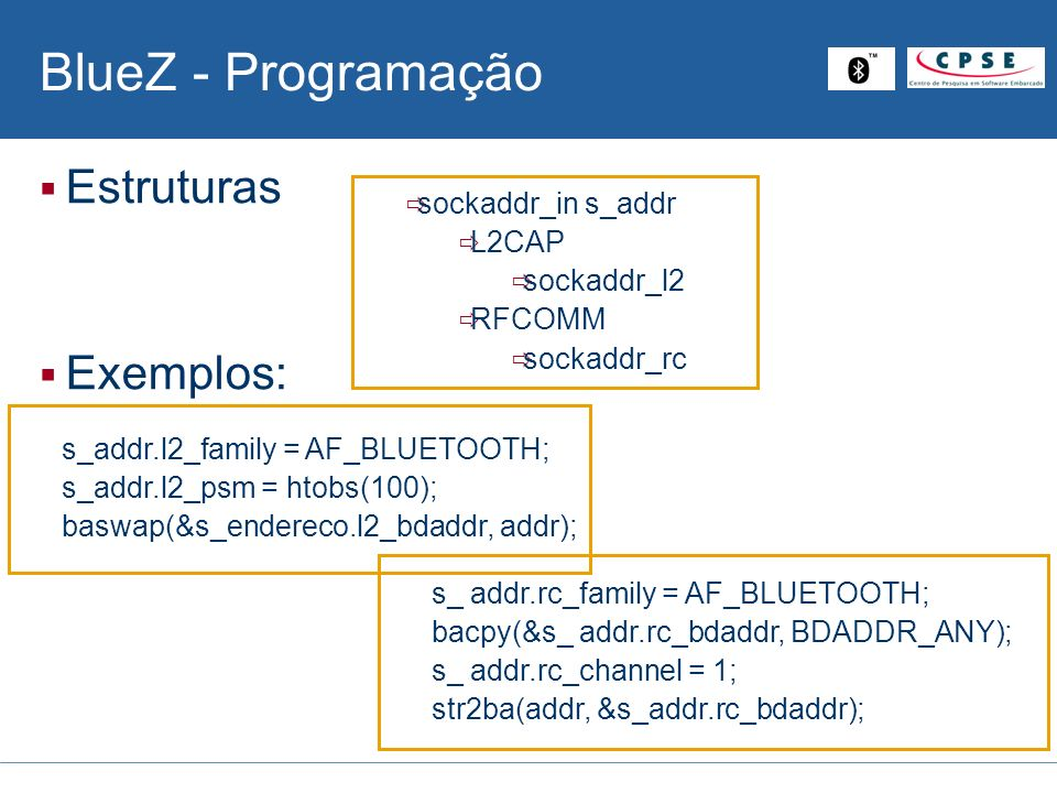 BlueZ - Programação Estruturas Exemplos: sockaddr_in s_addr L2CAP