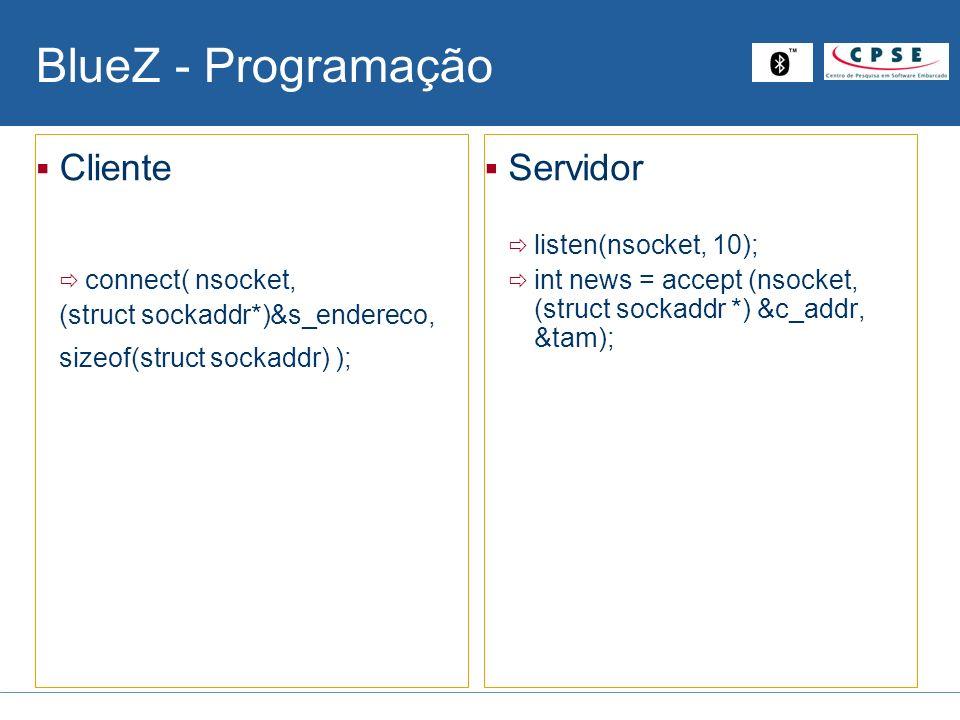 BlueZ - Programação Cliente Servidor connect( nsocket,