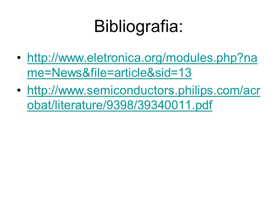 Bibliografia: http://www.eletronica.org/modules.php name=News&file=article&sid=13.