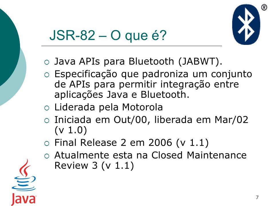 JSR-82 – O que é Java APIs para Bluetooth (JABWT).
