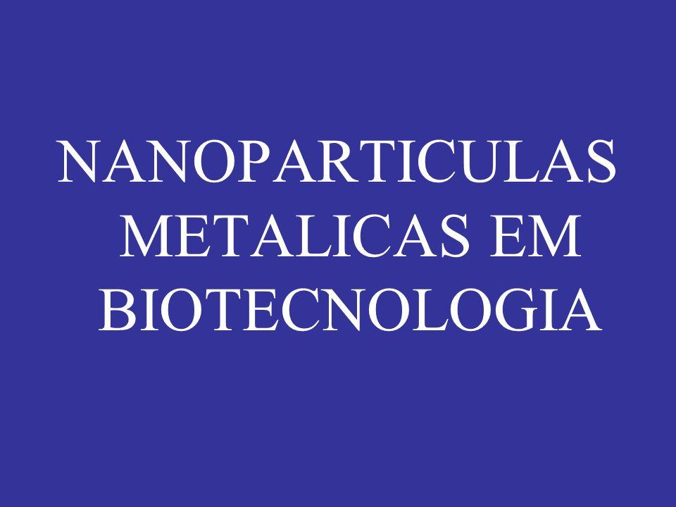 NANOPARTICULAS METALICAS EM BIOTECNOLOGIA