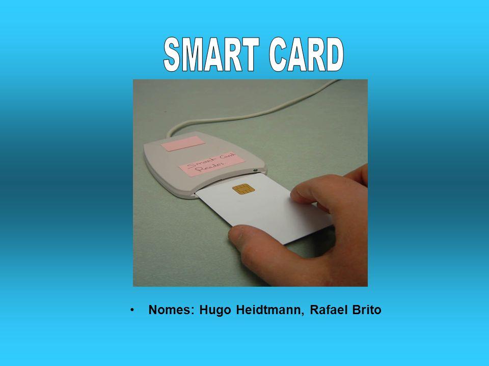 SMART CARD Nomes: Hugo Heidtmann, Rafael Brito
