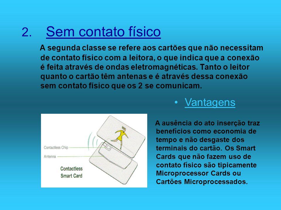 2. Sem contato físico Vantagens